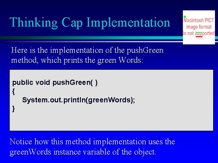 Thinking Cap Implementation Here is the implementation of the push. Green method, which prints
