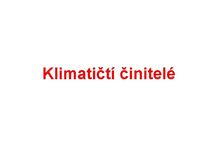 Klimatičtí činitelé