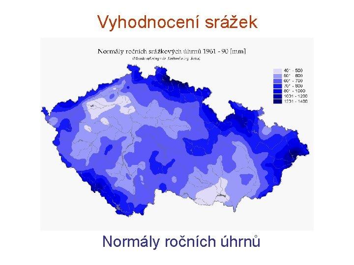 Vyhodnocení srážek Normály ročních úhrnů