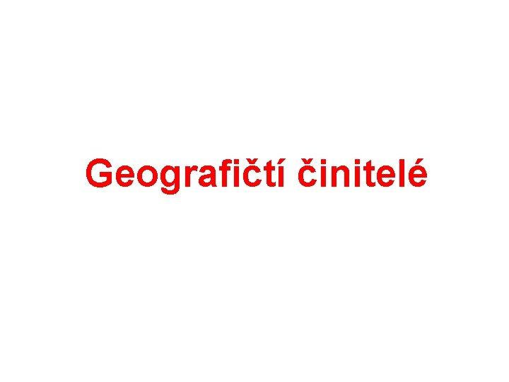 Geografičtí činitelé