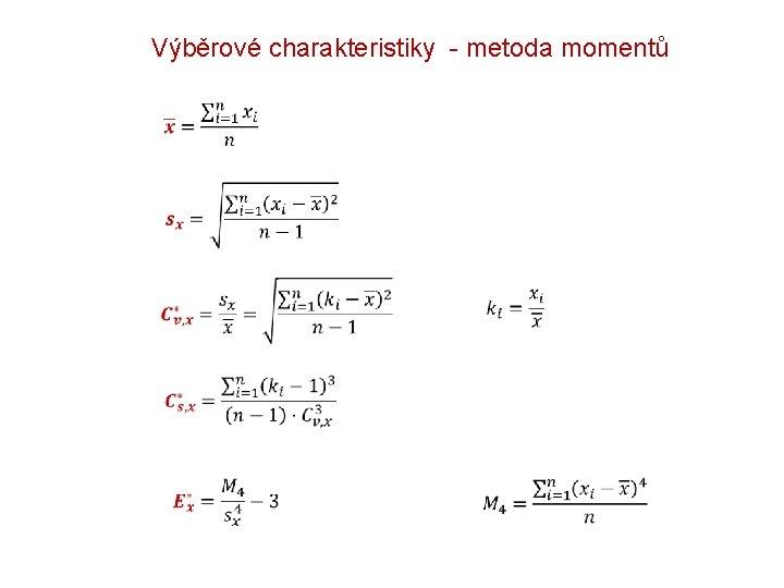 Výběrové charakteristiky - metoda momentů