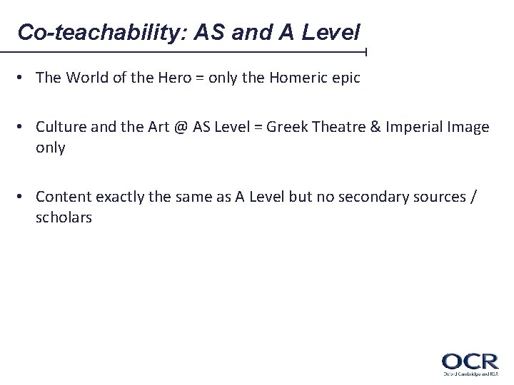 Co-teachability: AS and A Level • The World of the Hero = only the
