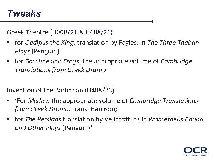 Tweaks Greek Theatre (H 008/21 & H 408/21) • for Oedipus the King, translation