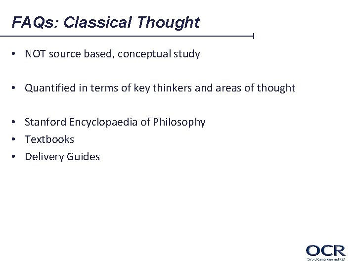 FAQs: Classical Thought • NOT source based, conceptual study • Quantified in terms of