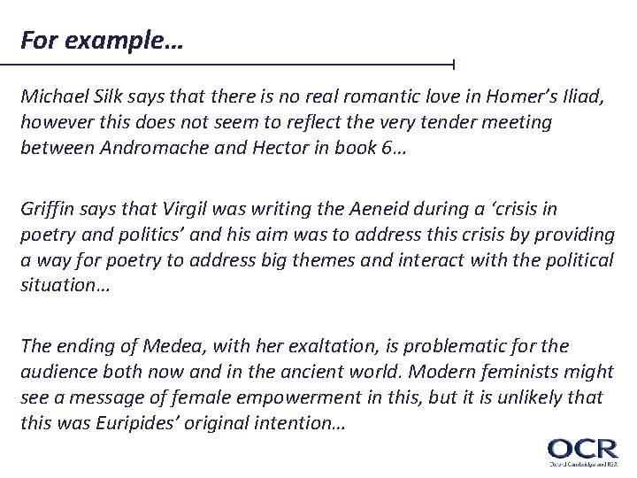For example… Michael Silk says that there is no real romantic love in Homer's