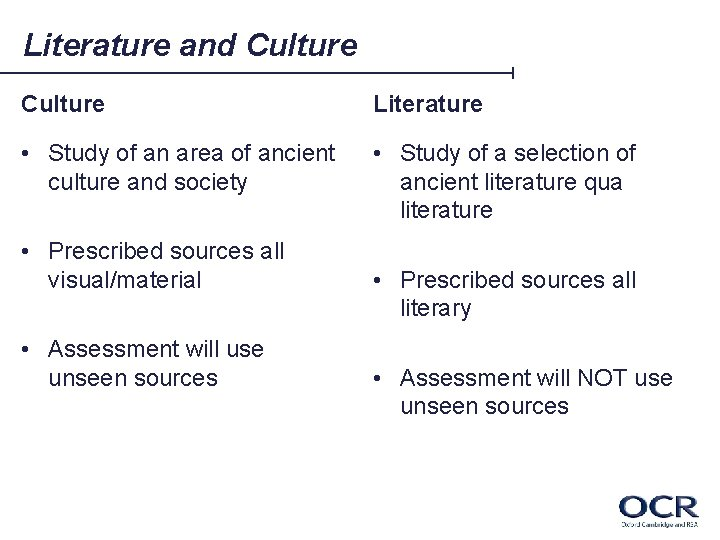 Literature and Culture Literature • Study of an area of ancient culture and society