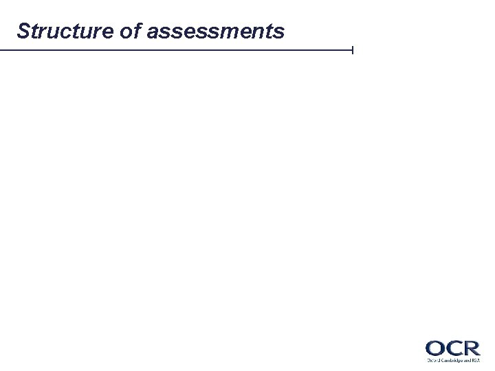 Structure of assessments