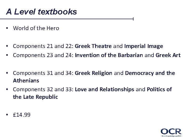 A Level textbooks • World of the Hero • Components 21 and 22: Greek