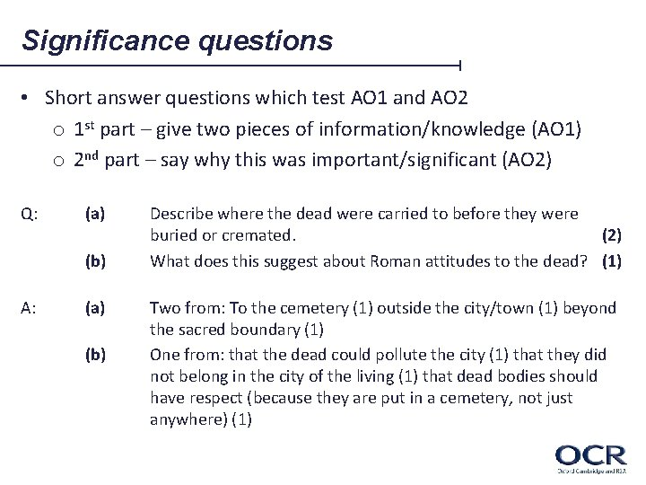 Significance questions • Short answer questions which test AO 1 and AO 2 o