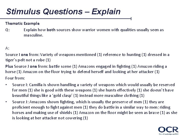 Stimulus Questions – Explain Thematic Example Q: Explain how both sources show warrior women
