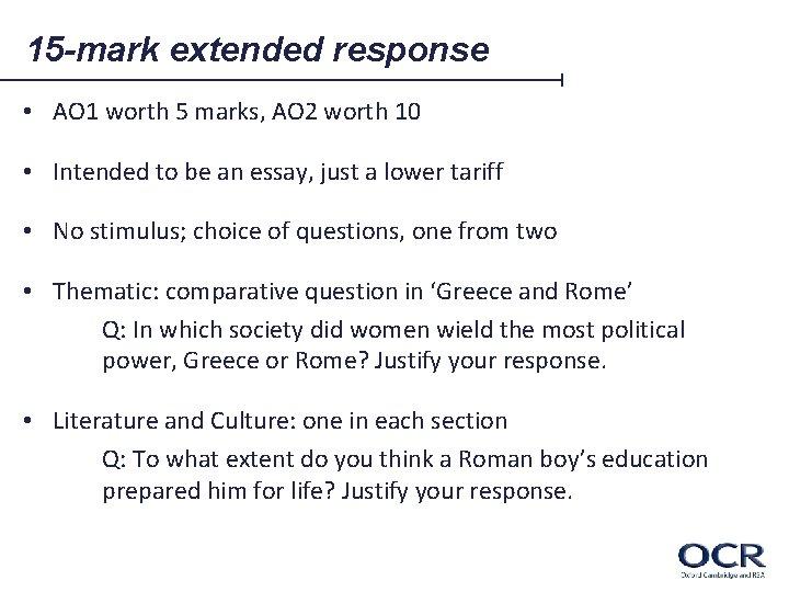 15 -mark extended response • AO 1 worth 5 marks, AO 2 worth 10