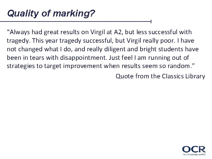"""Quality of marking? """"Always had great results on Virgil at A 2, but less"""