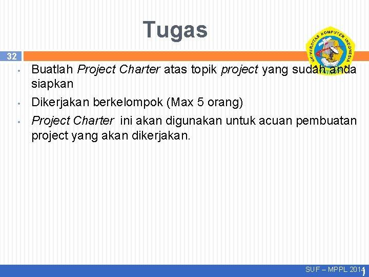 Tugas 32 • • • Buatlah Project Charter atas topik project yang sudah anda