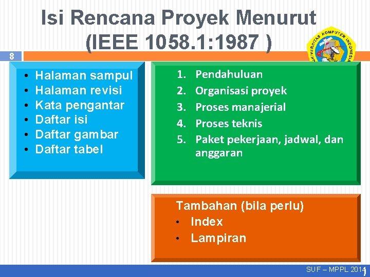 Isi Rencana Proyek Menurut (IEEE 1058. 1: 1987 ) 8 • • • Halaman