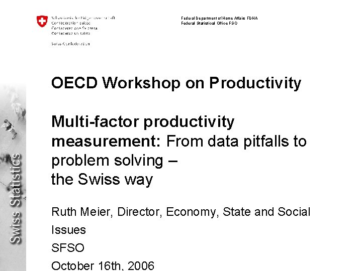 Federal Department of Home Affairs FDHA Federal Statistical Office FSO OECD Workshop on Productivity