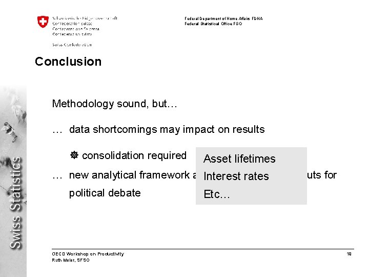 Federal Department of Home Affairs FDHA Federal Statistical Office FSO Conclusion Methodology sound, but…