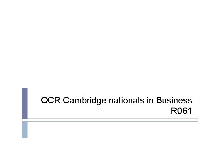 OCR Cambridge nationals in Business R 061