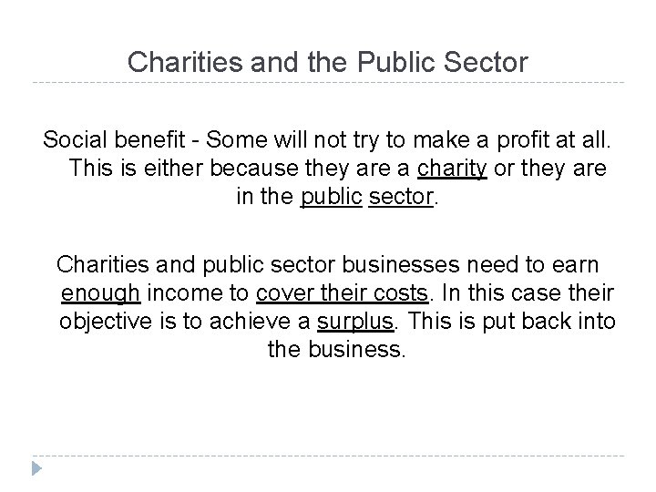 Charities and the Public Sector Social benefit - Some will not try to make