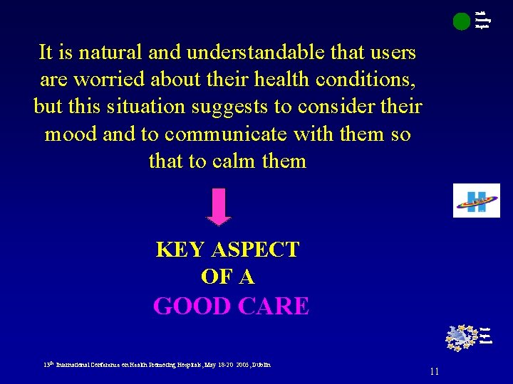 Health Promoting Hospitals It is natural and understandable that users are worried about their
