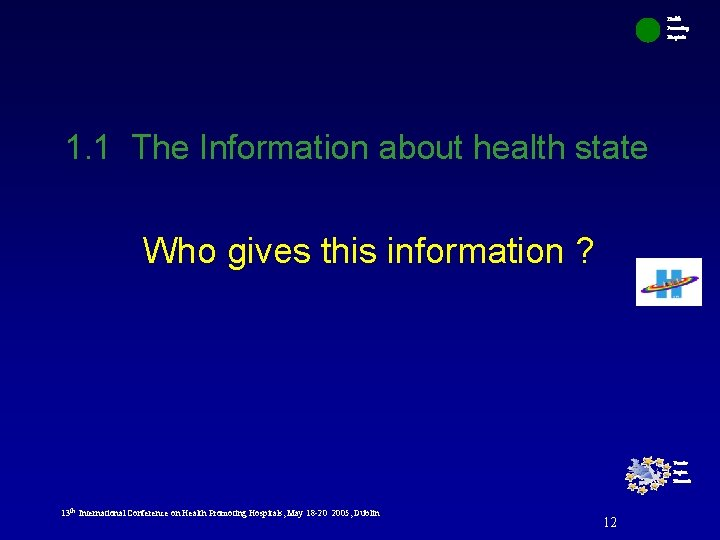 Health Promoting Hospitals 1. 1 The Information about health state Who gives this information