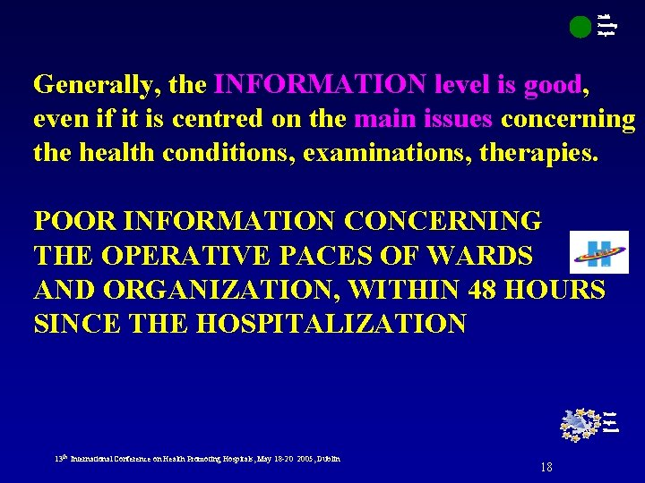 Health Promoting Hospitals Generally, the INFORMATION level is good, even if it is centred