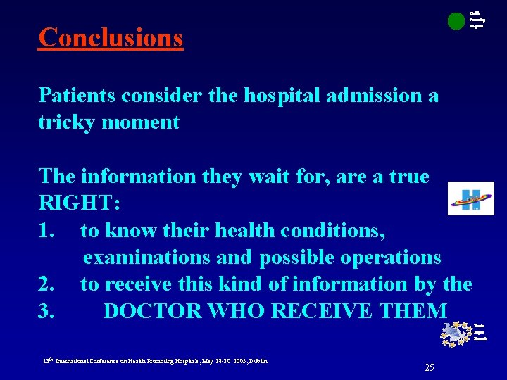 Health Promoting Hospitals Conclusions Patients consider the hospital admission a tricky moment The information