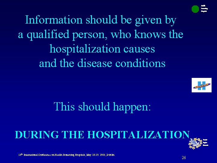 Information should be given by a qualified person, who knows the hospitalization causes and