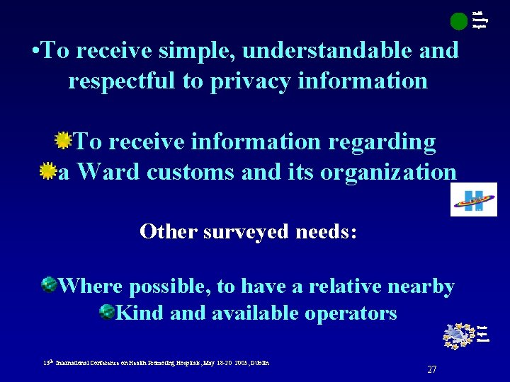 Health Promoting Hospitals • To receive simple, understandable and respectful to privacy information To
