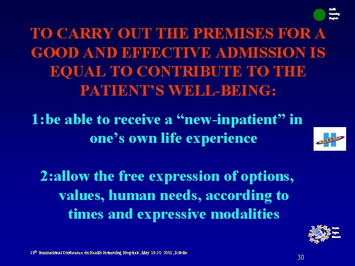 Health Promoting Hospitals TO CARRY OUT THE PREMISES FOR A GOOD AND EFFECTIVE ADMISSION