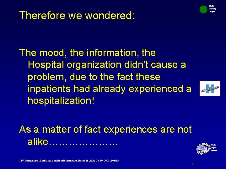 Health Promoting Hospitals Therefore we wondered: The mood, the information, the Hospital organization didn't