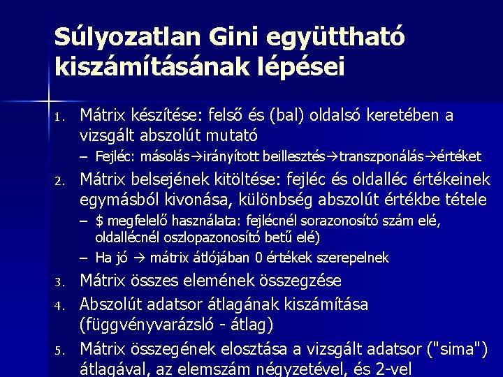 a vizsgálat összes betűje)