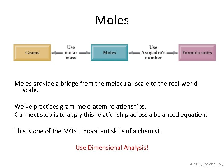 Moles provide a bridge from the molecular scale to the real-world scale. We've practices