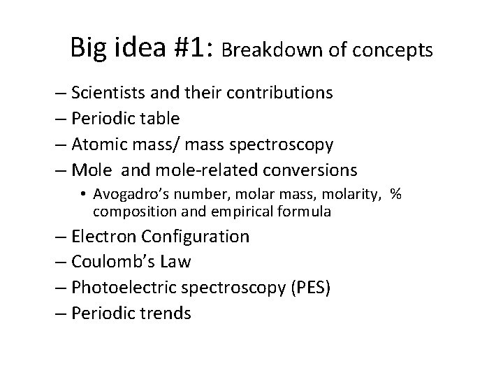 Big idea #1: Breakdown of concepts – Scientists and their contributions – Periodic table