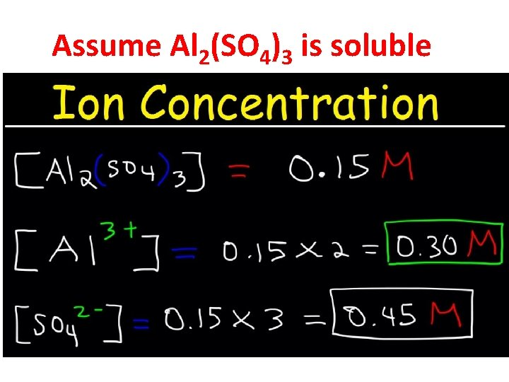 Assume Al 2(SO 4)3 is soluble