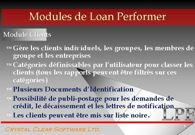 Modules de Loan Performer Module Clients ™ Gère les clients individuels, les groupes, les