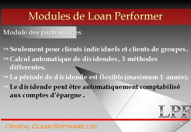 Modules de Loan Performer Module des parts sociales ™ Seulement pour clients individuels et