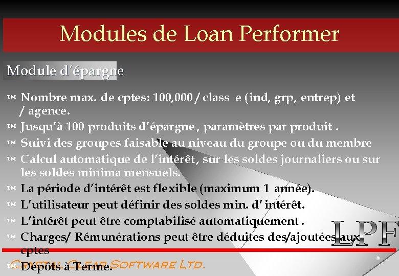 Modules de Loan Performer Module d'épargne Nombre max. de cptes: 100, 000 / class