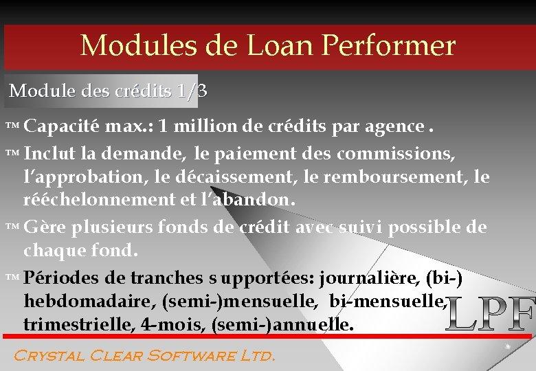 Modules de Loan Performer Module des crédits 1/3 ™ Capacité max. : 1 million
