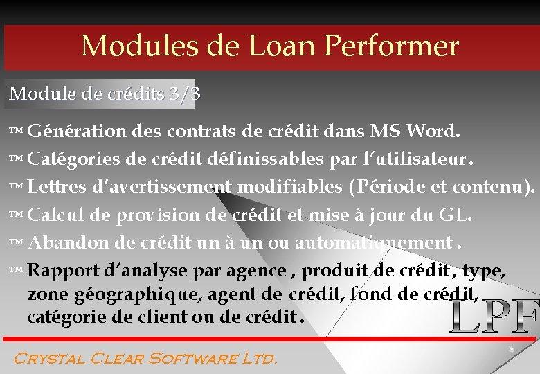 Modules de Loan Performer Module de crédits 3/3 ™ Génération des contrats de crédit
