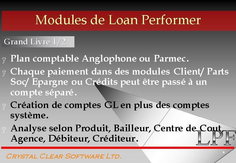 Modules de Loan Performer Grand Livre 1/2 ÿ ÿ Plan comptable Anglophone ou Parmec.