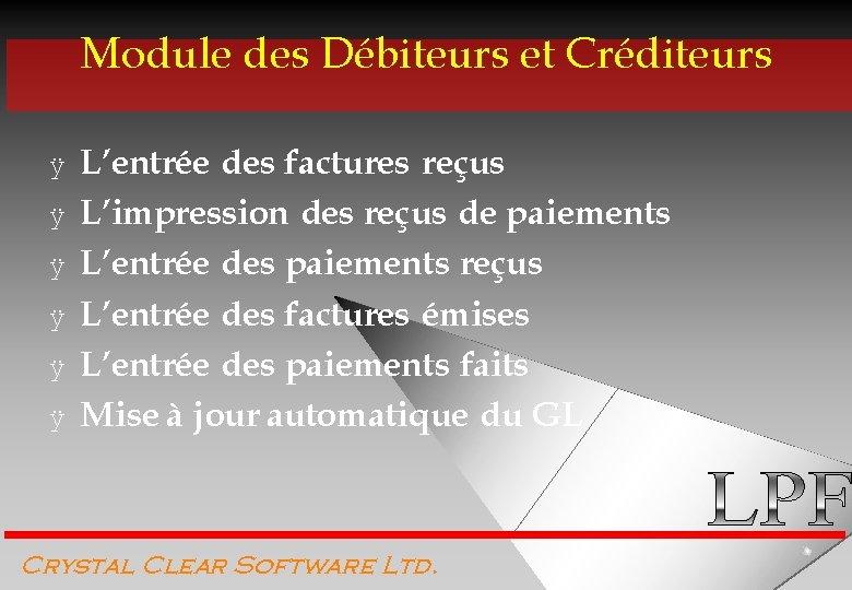 Module des Débiteurs et Créditeurs ÿ ÿ ÿ L'entrée des factures reçus L'impression des