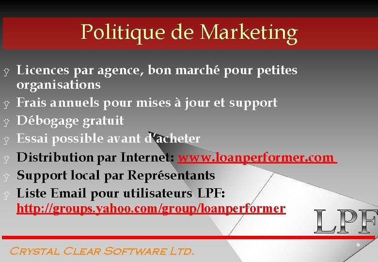 Politique de Marketing ÿ ÿ ÿ ÿ Licences par agence, bon marché pour petites