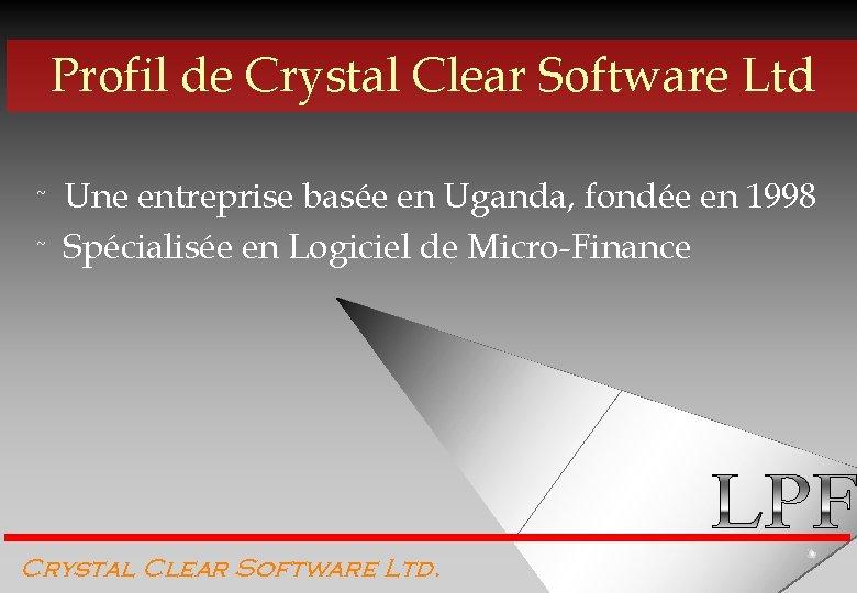 Profil de Crystal Clear Software Ltd ˜ ˜ Une entreprise basée en Uganda, fondée