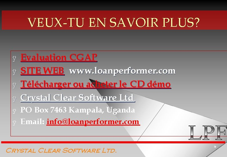 VEUX-TU EN SAVOIR PLUS? ÿ ÿ ÿ Evaluation CGAP SITE WEB www. loanperformer. com