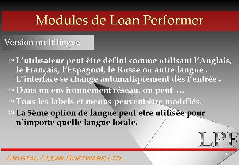 Modules de Loan Performer Version multilingue ™ L'utilisateur peut être défini comme utilisant l'Anglais,