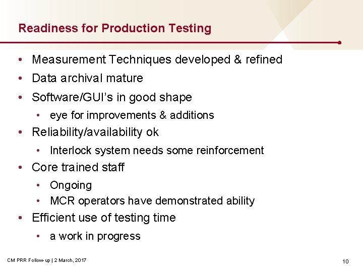 Readiness for Production Testing • Measurement Techniques developed & refined • Data archival mature