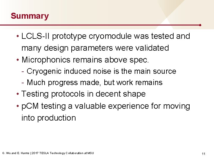 Summary • LCLS-II prototype cryomodule was tested and many design parameters were validated •
