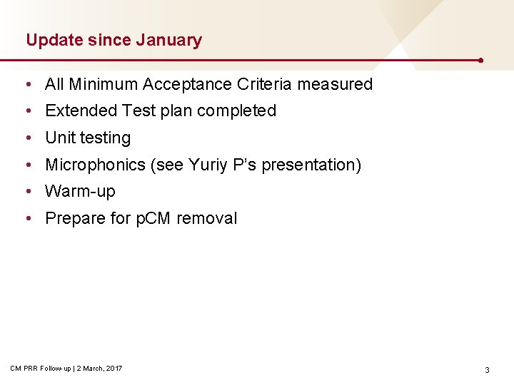 Update since January • All Minimum Acceptance Criteria measured • Extended Test plan completed