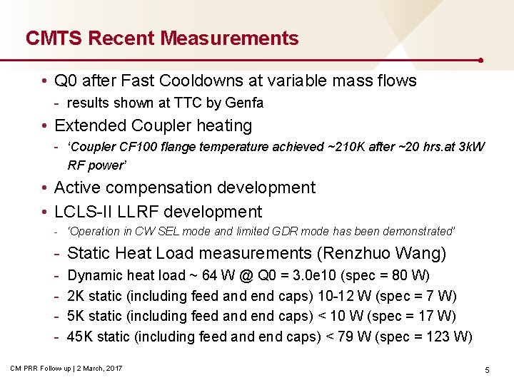 CMTS Recent Measurements • Q 0 after Fast Cooldowns at variable mass flows -