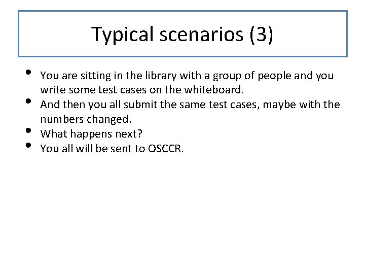 Typical scenarios (3) • • You are sitting in the library with a group